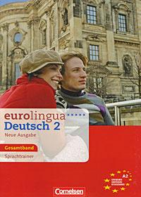 Eurolingua Deutsch 2 Neue Ausgabe Gesamtband: Sprachtrainer