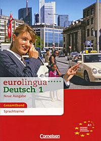 Eurolingua Deutsch 1 Neue Ausgabe Gesamtband: Sprachtrainer