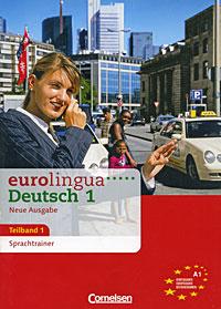 Eurolingua Deutsch 1 Neue Ausgabe Teilband 1: Sprachtrainer