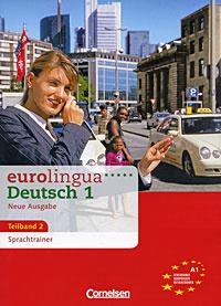 Eurolingua Deutsch 1 Neue Ausgabe Teilband 2: Sprachtrainer