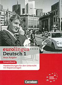 Eurolingua Deutsch 1: Gesamtband: Handreichungen fuer den Unterricht mit Kopiervorlagen