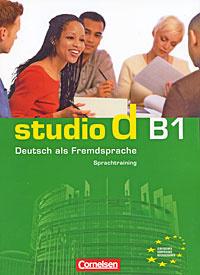 Studio d B1: Deutsch als Fremdsprache: Sprachtraining