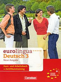 Eurolingua Deutch 3: Kurs- und Arbeitsbuch (+ Zertifikatstraining)
