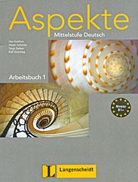 Aspekte Mittelstufe Deutsch: Arbeitsbuch 1