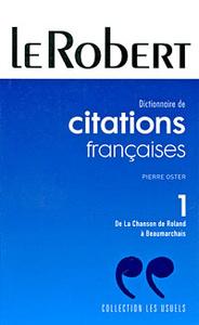 Dictionnaire de citations francaises: Tome 1: De La Chanson de Roland a Beaumarchais