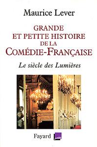 Grande et petite histoire de la comedie-Francaise