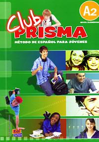Club Prisma: Metodo De Espanol Para Jovenes: A2 (+ CD)