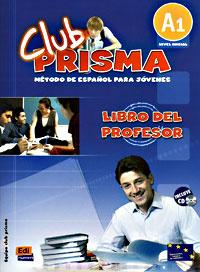 Club Prisma: Libro del profesor: Metodo De Espanol Para Jovenes: A1 (+ CD)