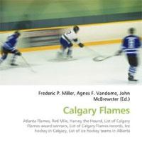Calgary Flames: Atlanta Flames, Red Mile, Harvey the Hound, List of Calgary Flames award winners, List of Calgary Flames records, Ice hockey in Calgary, List of ice hockey teams in Alberta