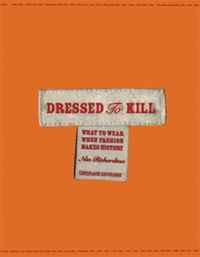 Dressed To Kill: Fashion Makes History