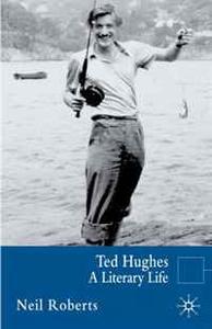Ted Hughes: A Literary Life (Literary Lives)