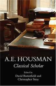 A.E. Housman: The Scholar