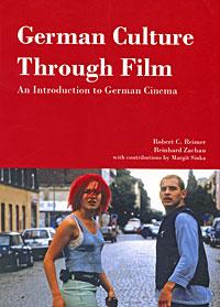 German Culture Through Film: An Introduction to German Cinema