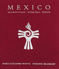Mexico: Architecture, Interiors, Design