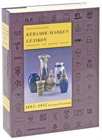 Keramik-Marken Lexikon. Porzellan und Keramik Report 1885-1935: Europa (Festland)