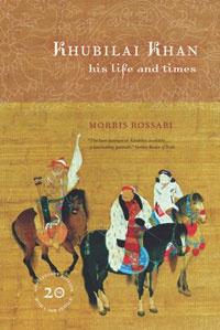 Khubilai Khan: His Life and Times