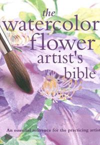 Watercolor Artist's Flower Bible