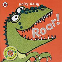 Noisy Noisy: Roar!