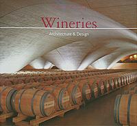 Wineries: Architecture & Design