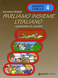 Parliamo Insieme L'Italiano: Quaderno di Lavoro: Quarto Livello 4