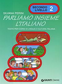 Parliamo Insieme L'Italiano: Testo per corsi di lingua e cultura italiana: Secondo Livello 2