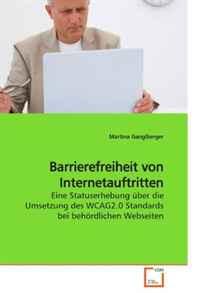 Barrierefreiheit von Internetauftritten: Eine Statuserhebung uber die Umsetzung des WCAG2.0 Standards bei behordlichen Webseiten (German Edition)