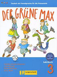 Der Grune Max: Deutsch als Fremdsprache fur die Primarstufe: Lehrbuch 3