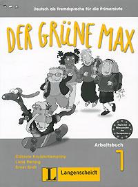 Der Grune Max: Deutsch als Fremdsprache fur die Primarstufe: Arbeitsbuch 1 (+ CD-ROM)