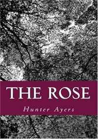 The Rose: America and Al Qaeda (Volume 1)