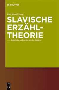 Slavische Erzahltheorie: Russiche Und Tschechische Ansatze (Narratologia) (German Edition)