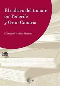 El Cultivo del Tomate en Tenerife y Gran Canaria (Spanish Edition)