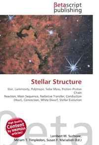 Stellar Structure: Star, Luminosity, Polytrope, Solar Mass, Proton?Proton Chain Reaction, Main Sequence, Radiative Transfer, Conduction (Heat), Convection, White Dwarf, Stellar Evolution