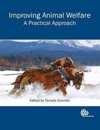 Improving Animal Welfare: A Practical Approach (Cabi)