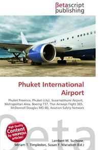 Phuket International Airport: Phuket Province, Phuket (city), Suvarnabhumi Airport, Metropolitan Area, Boeing 737, Thai Airways Flight 365, McDonnell Douglas MD-80, Aviation Safety Network