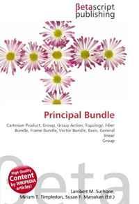 Principal Bundle: Cartesian Product, Group, Group Action, Topology, Fiber Bundle, Frame Bundle, Vector Bundle, Basis, General linear Group