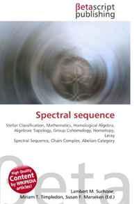 Spectral sequence: Stellar Classification, Mathematics, Homological Algebra, Algebraic Topology, Group Cohomology, Homotopy, Leray Spectral Sequence, Chain Complex, Abelian Category