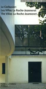 Le Corbusier: Les Villas La Roche-Jeanneret / Le Corbusier: The Villas La Roche-Jeanneret