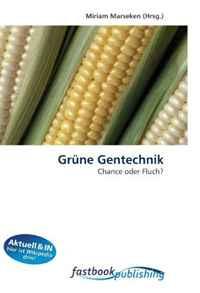 Grune Gentechnik: Chance oder Fluch? (German Edition)
