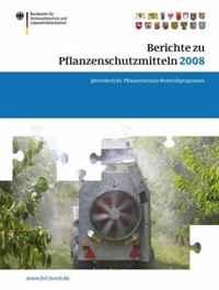 Berichte zu Pflanzenschutzmitteln 2008: Jahresbericht 2008 (BVL-Reporte) (German Edition)