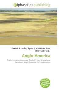 Anglo-America: Anglo, Romance languages, Anglo-African, Anglophone Caribbean, Anglo American PLC, Anglosphere