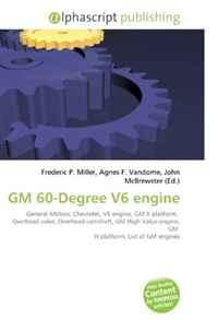 GM 60-Degree V6 engine: General Motors, Chevrolet, V6 engine, GM X platform, Overhead valve, Overhead camshaft, GM High Value engine, GM H platform, List of GM engines
