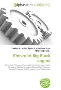 Chevrolet Big-Block engine: Chevrolet, V8 engine, Chevrolet small-block engine, Buick V8 engine, Cadillac V8 engine, Oldsmobile V8 engine, Pontiac V8 engine, GM LS engine, List of GM engines