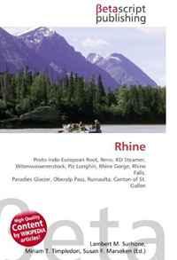 Rhine: Proto-Indo-European Root, Reno, KD Steamer, Witenwasserenstock, Piz Lunghin, Rhine Gorge, Rhine Falls, Paradies Glacier, Oberalp Pass, Ruinaulta, Canton of St. Gallen