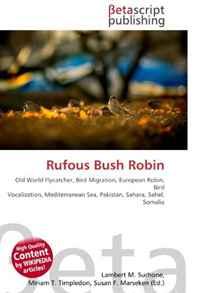 Rufous Bush Robin: Old World Flycatcher, Bird Migration, European Robin, Bird Vocalization, Mediterranean Sea, Pakistan, Sahara, Sahel, Somalia
