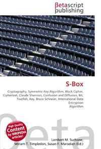 S-Box: Cryptography, Symmetric-Key Algorithm, Block Cipher, Ciphertext, Claude Shannon, Confusion and Diffusion, Bit, Twofish, Key, Bruce Schneier, International Data Encryption Algorithm