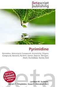 Pyrimidine: Pyrimidine, Heterocyclic Compound, Aromaticity, Organic Compound, Benzene, Pyridine, Isomer, Diazine, Nitrogen, Atom, Nucleobase, Nucleic Acid
