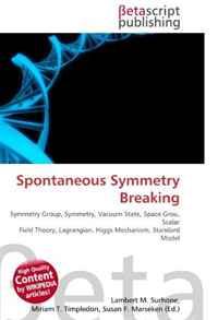 Spontaneous Symmetry Breaking: Symmetry Group, Symmetry, Vacuum State, Space Grou, Scalar Field Theory, Lagrangian, Higgs Mechanism, Standard Model