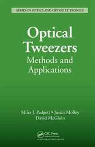 Optical Tweezers: Methods and Applications (Series in Optics and Optoelectronics)
