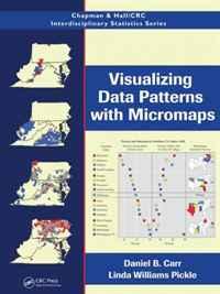 Visualizing Data Patterns with Micromaps (Chapman & Hall/CRC Interdisciplinary Statistics Series)
