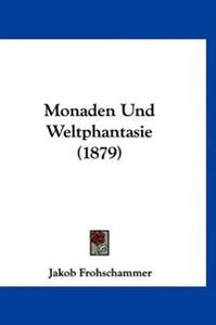 Monaden Und Weltphantasie (1879)